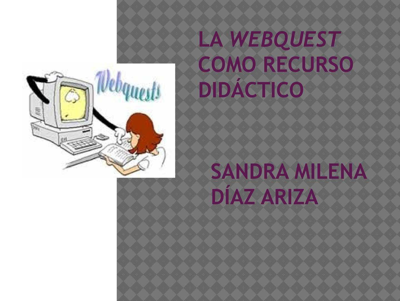 LA WEBQUEST COMO RECURSO DIDÁCTICO