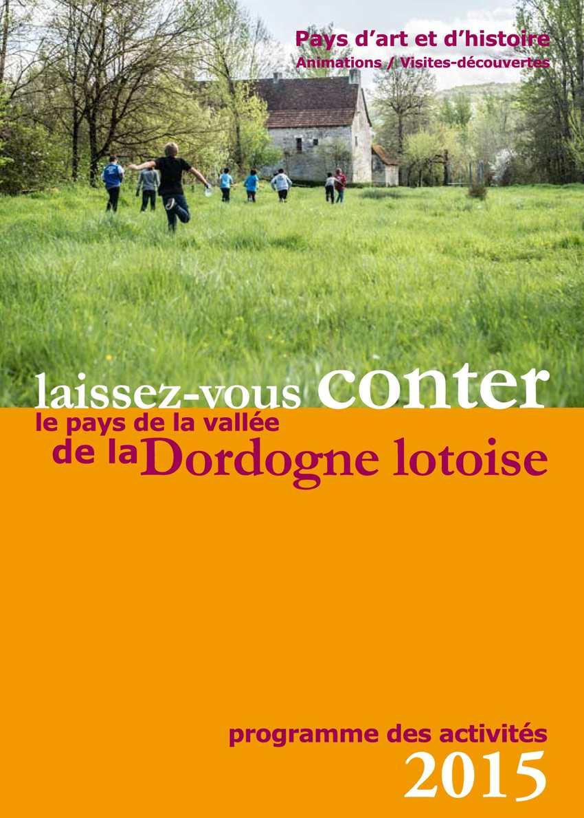 Programme d'animations 2015 du Pays d'art et d'histoire de vallée de la Dordogne lotoise