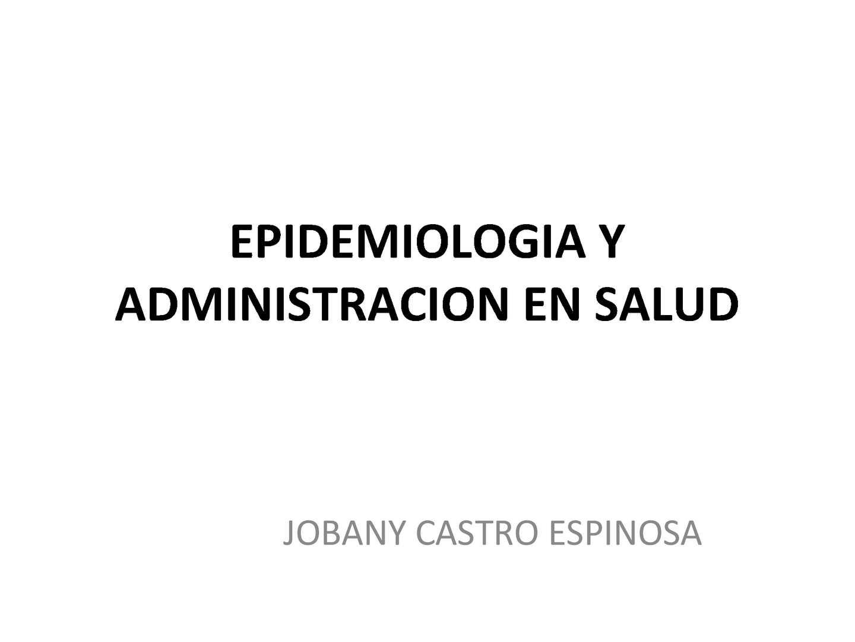 6 Epidemiologia Y Administracion En Salud