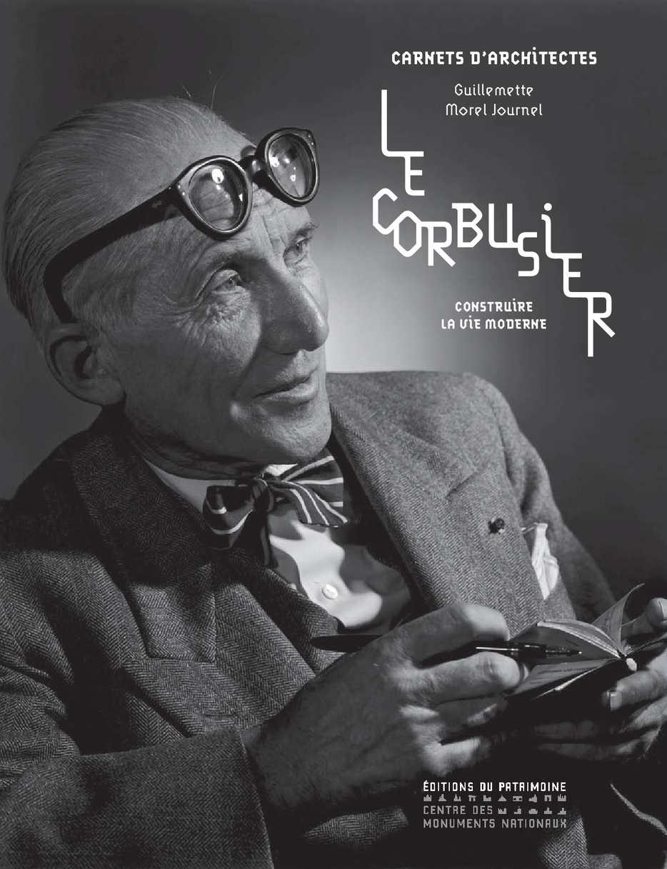 Le Corbusier Construire la vie moderne