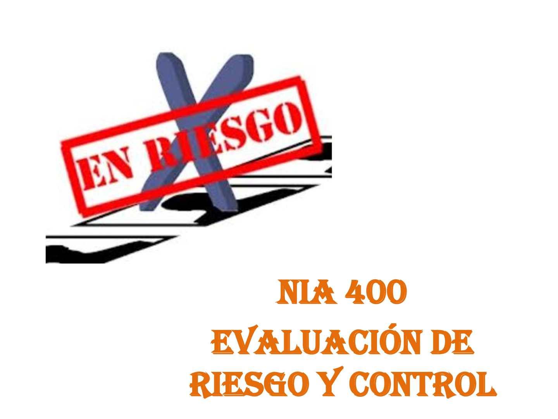 4 Nia 400 Evaluación De Riesgos Y Controles