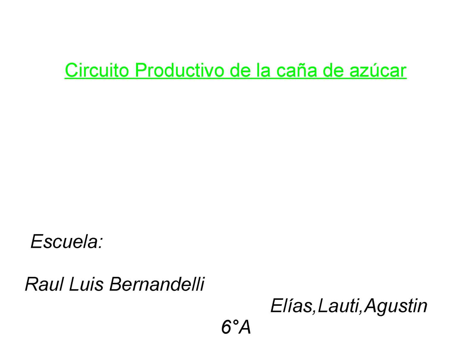 Circuito Productivo De La Caña De Azucar : Calaméo ii circuito productivo del azucar elias lautaro y agus