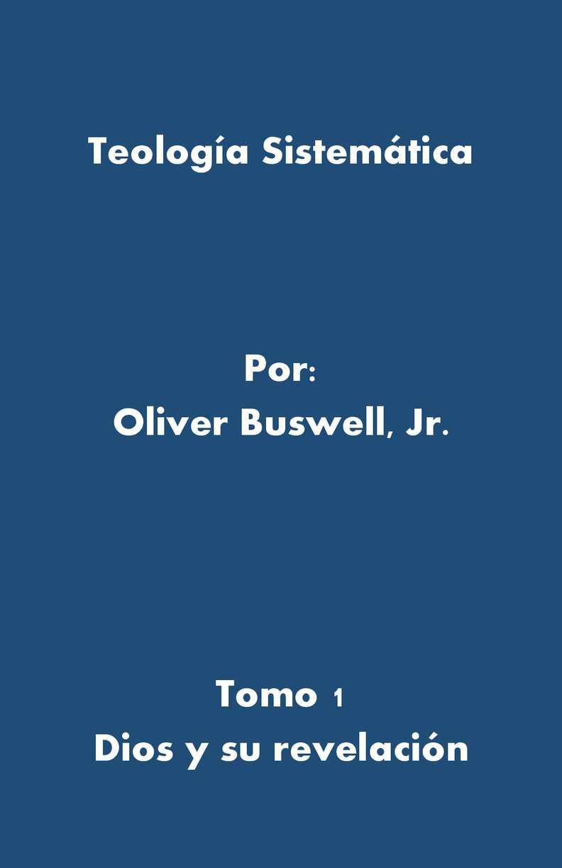 Calaméo - Teología Sistemática - James Oliver Buswell Tomo 1