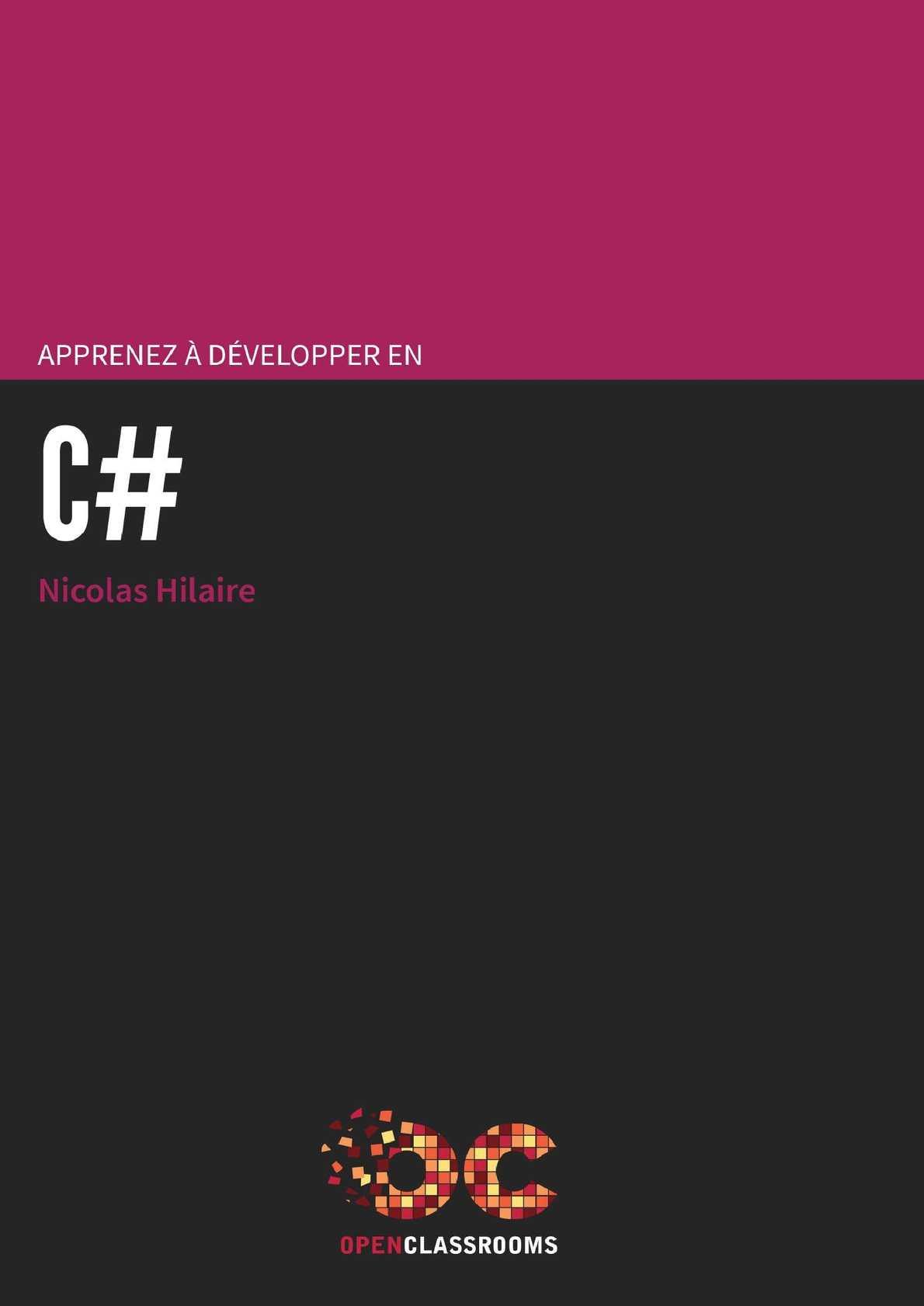 Apprenez à Développer En C# De Nicolas Hilaire