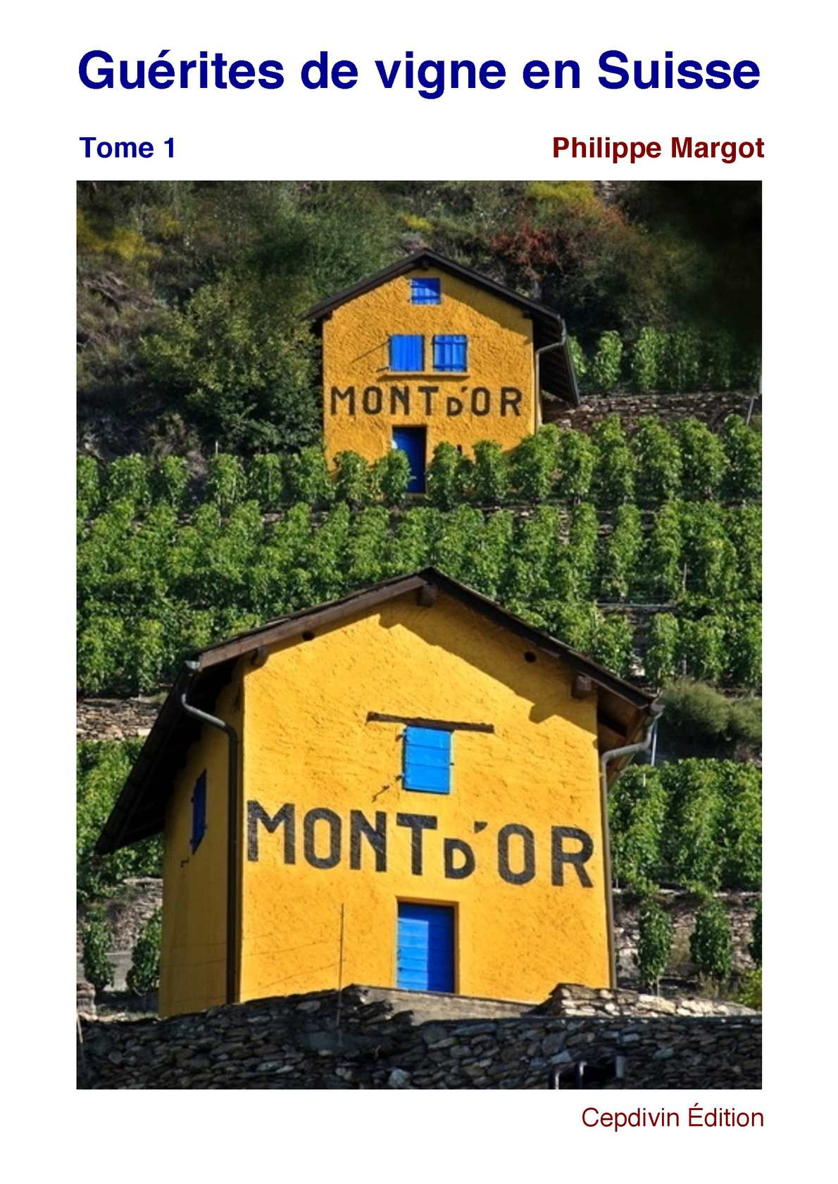 Calam o gu rites de vigne en suisse tome 1 for Cabanes de jardin suisse