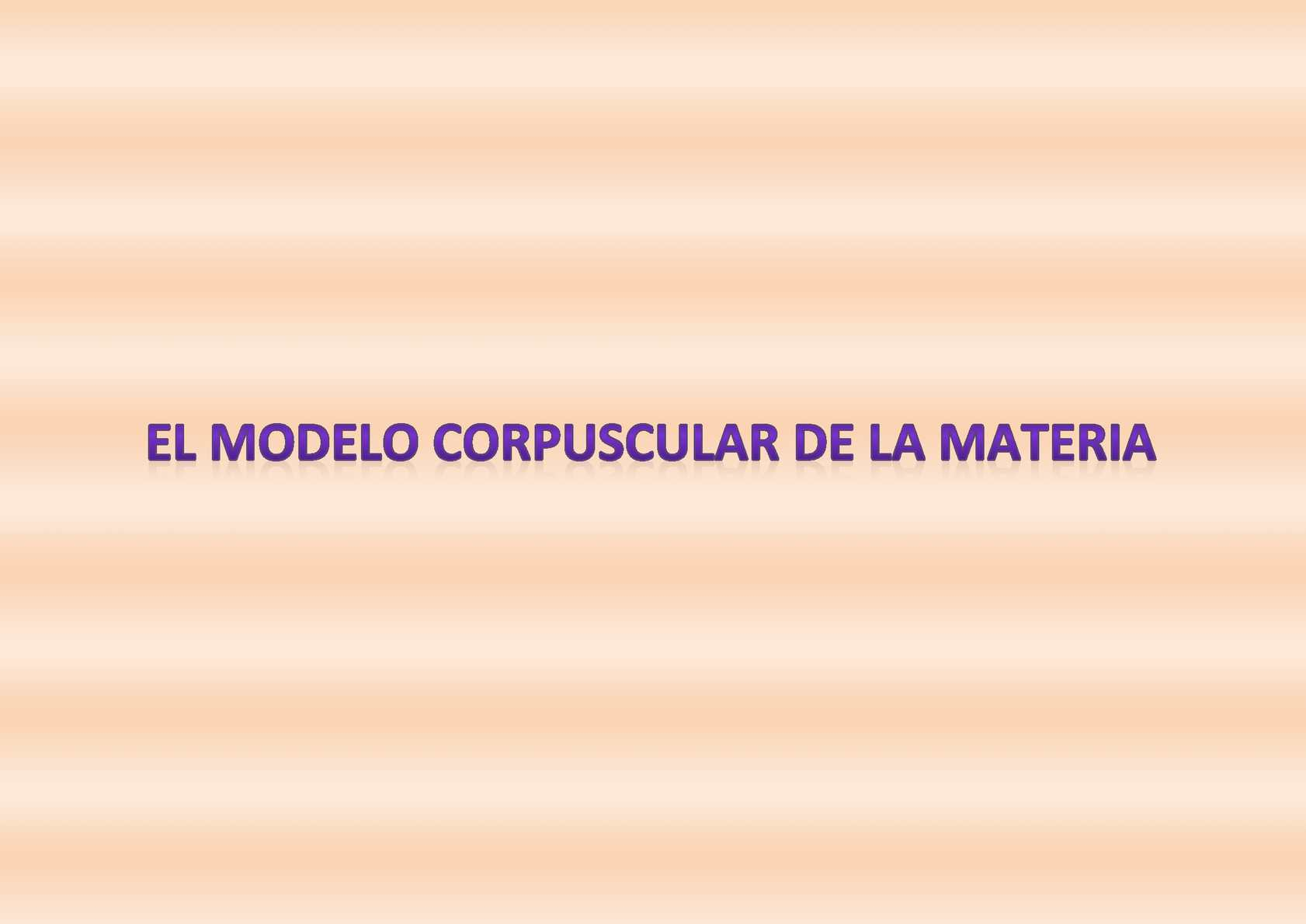 El modelo corpuscular de la materia