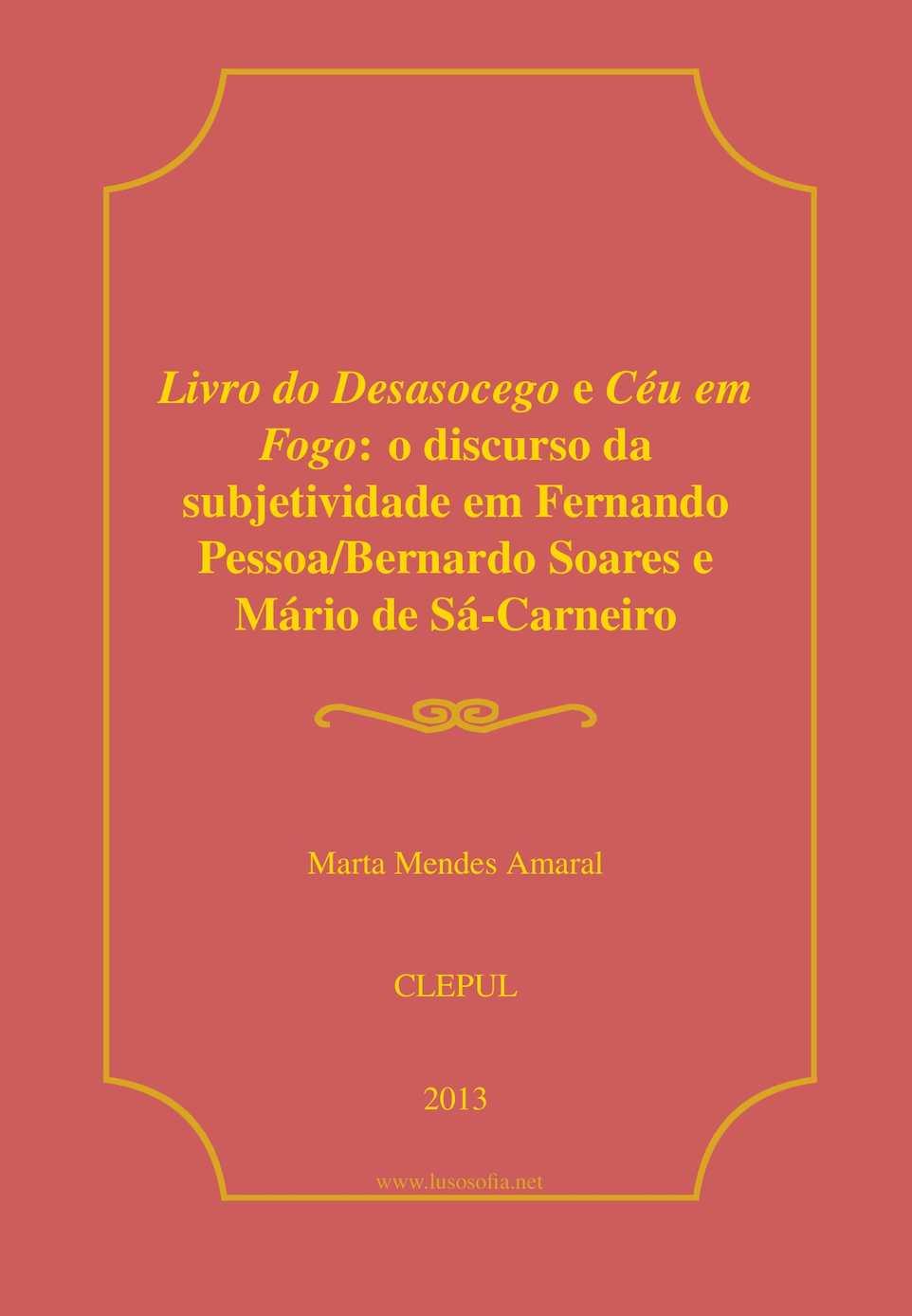 Livro do Desasocego e Céu em Fogo: O discurso da subjetividade em Fernando Pessoa/Bernardo Soares e Mário de Sá-Carneiro