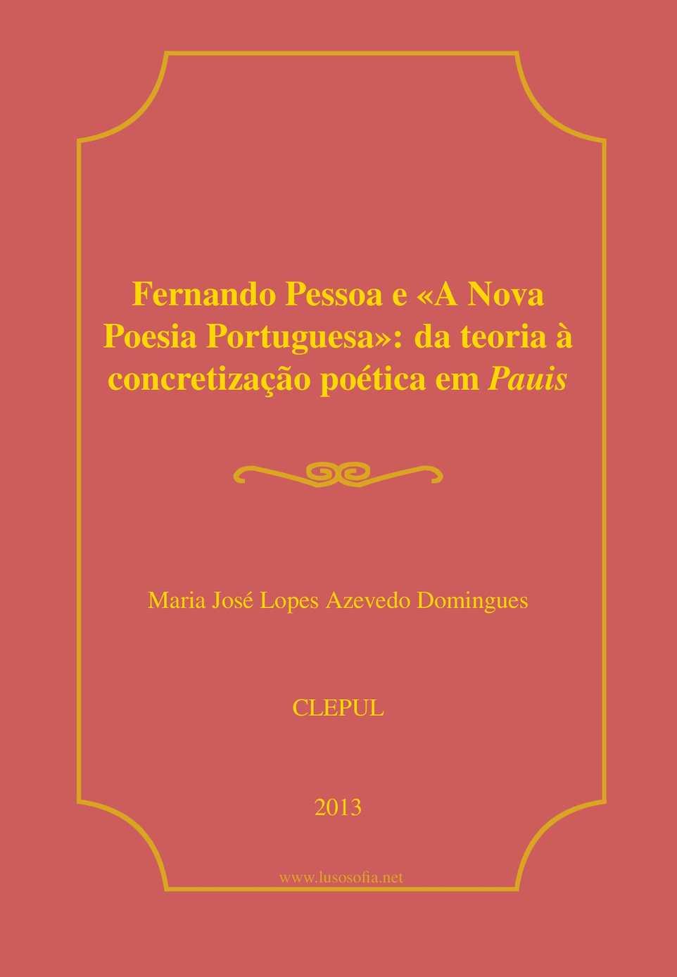Fernando Pessoa e a«Nova Poesia Portuguesa»: da teoria à conretização poética em Pauis