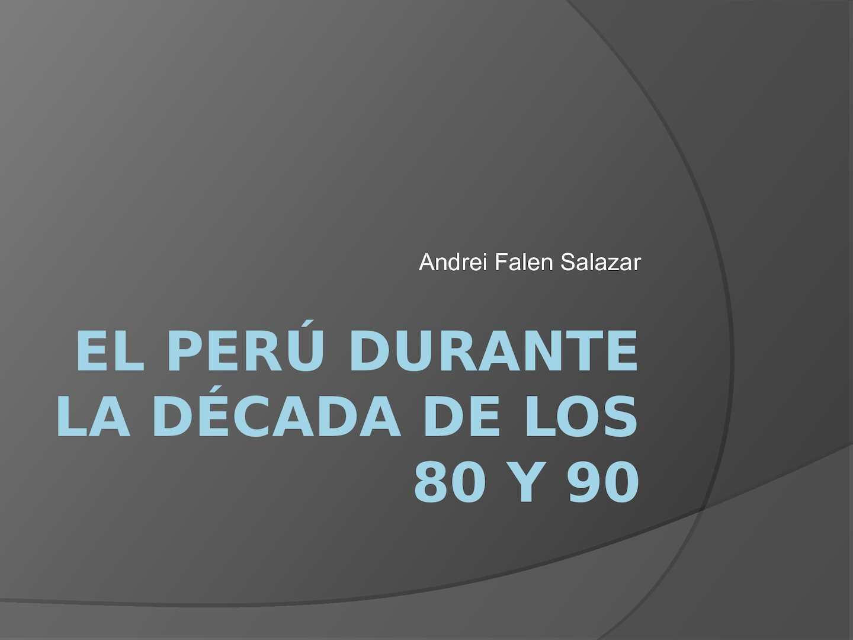 El Perú Durante La Década De Los 80 y 90