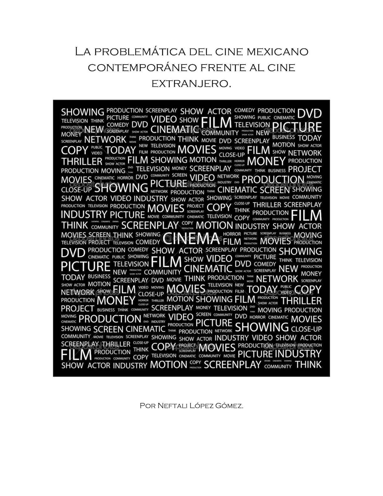 Investigación: La Problemática del cine mexicano contemporáneo frente al cine extranjero.