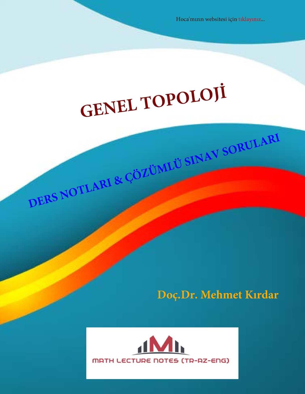 Genel Topoloji Ders Notları (2014-2015 Bahar Dönemi) - Doç.Dr. Mehmet Kırdar