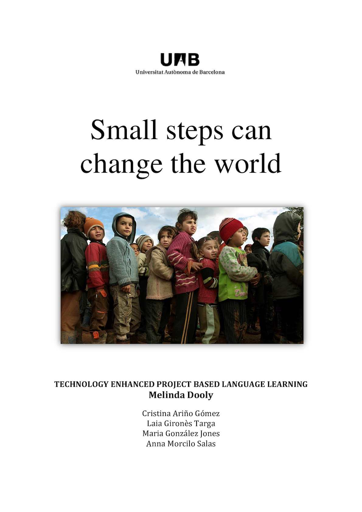 Small Steps Can Change The World
