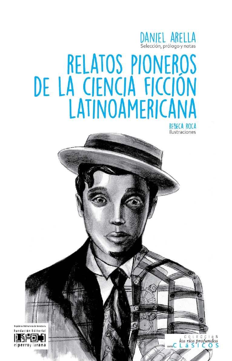 relatos pioneros de la ciencia ficción latinoamericana
