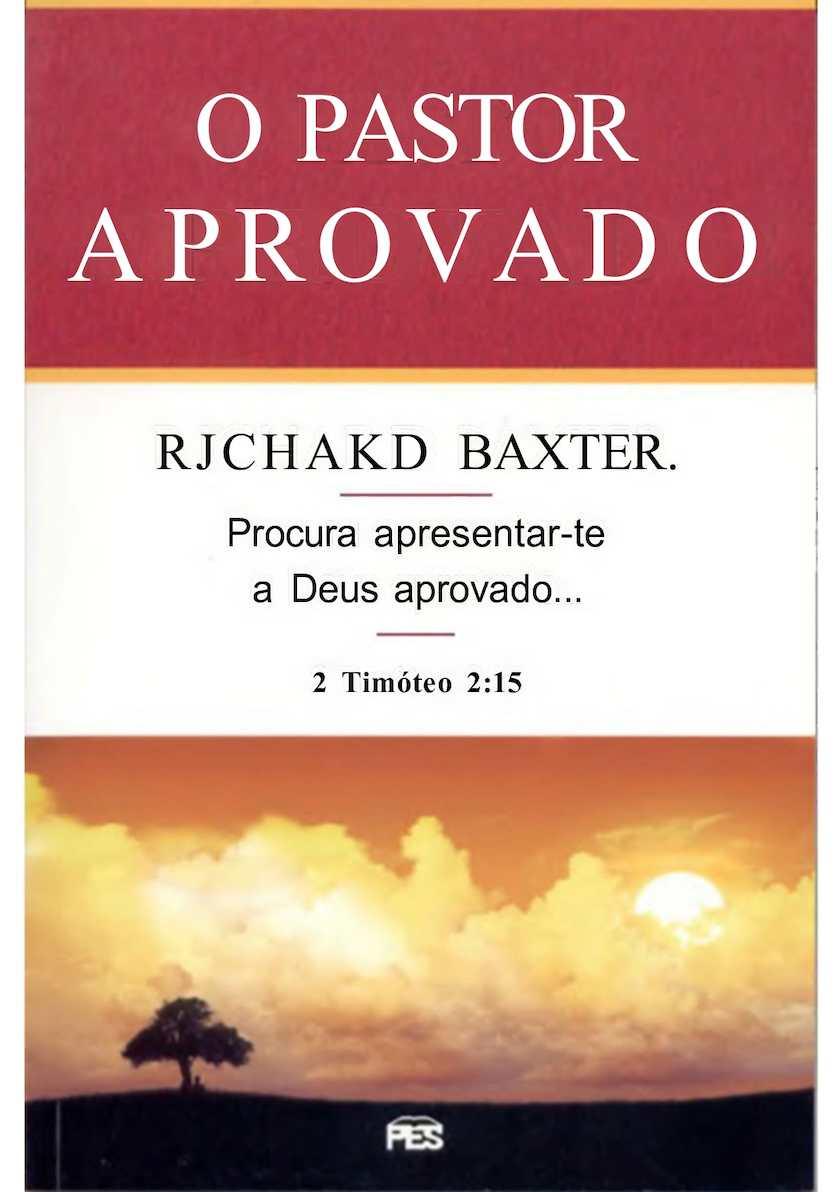 O Pastor Aprovado - Richard Baxter (REEDITADO).
