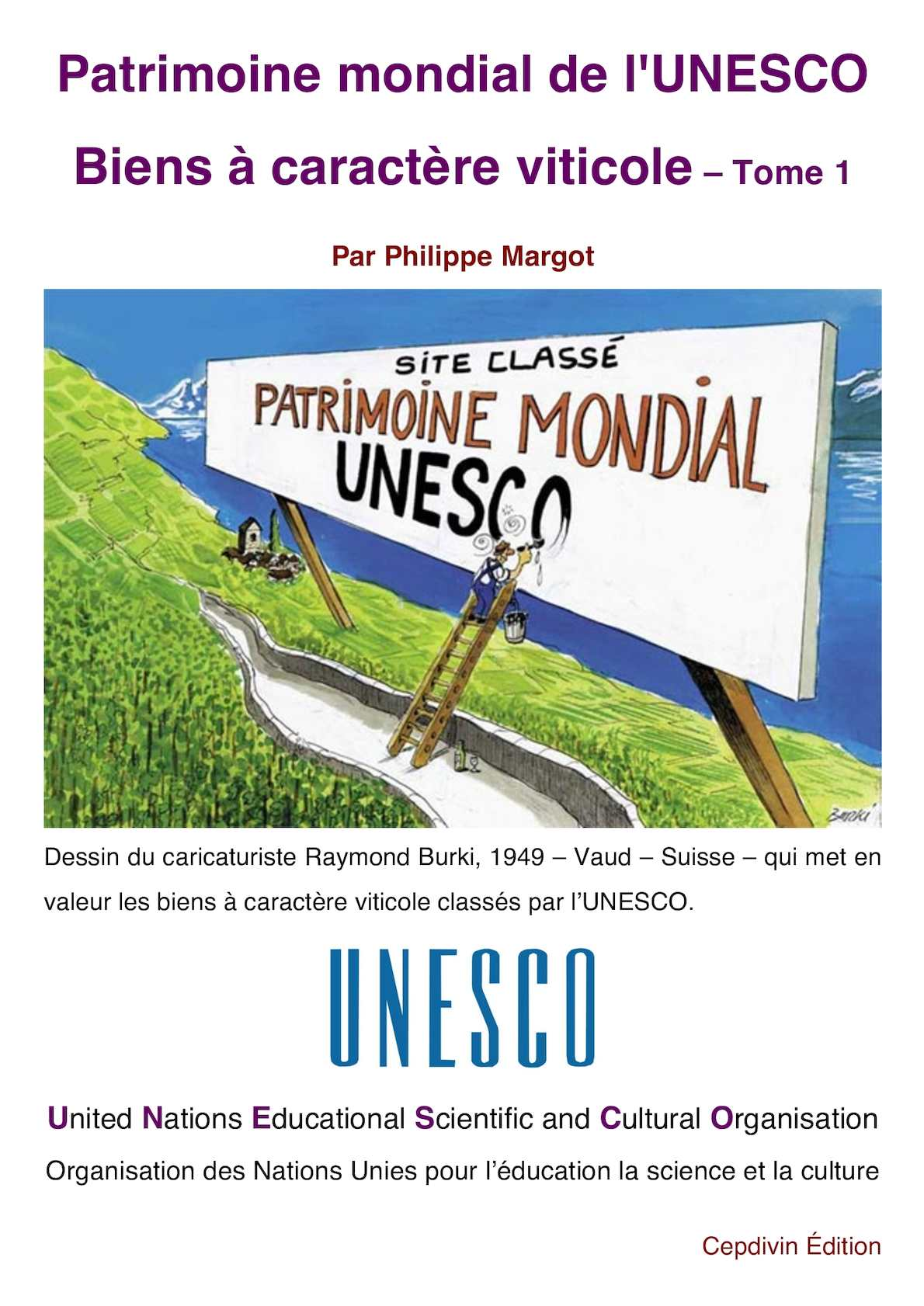 Patrimoine Mondial de L'UNESCO à caractère viticole-Tome 1