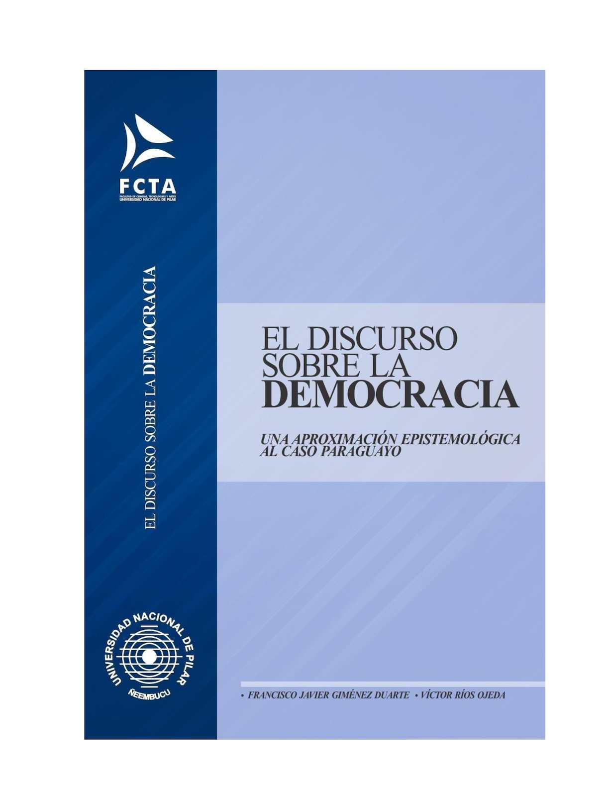 EL DISCURSO SOBRE LA DEMOCRACIA - (UNA APROXIMACIÓN EPISTEMOLÓGICA AL CASO PARAGUAYO)