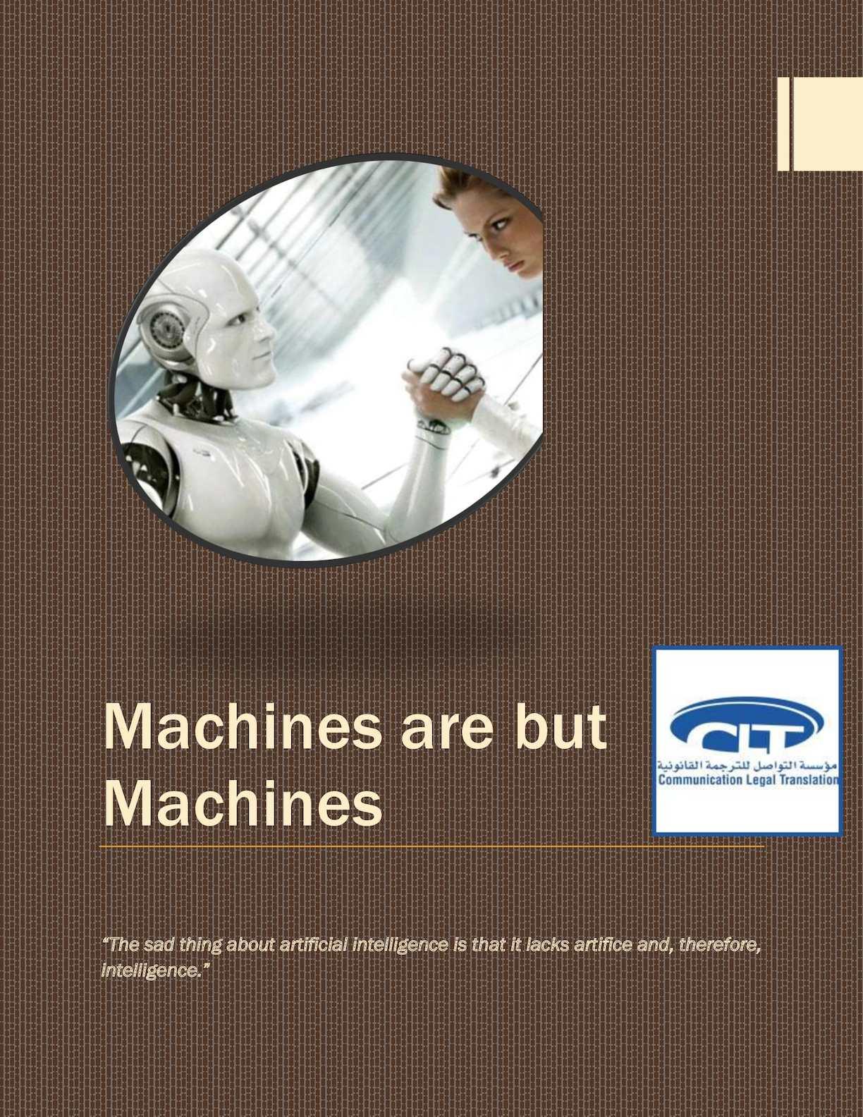 Machines Are But Machines