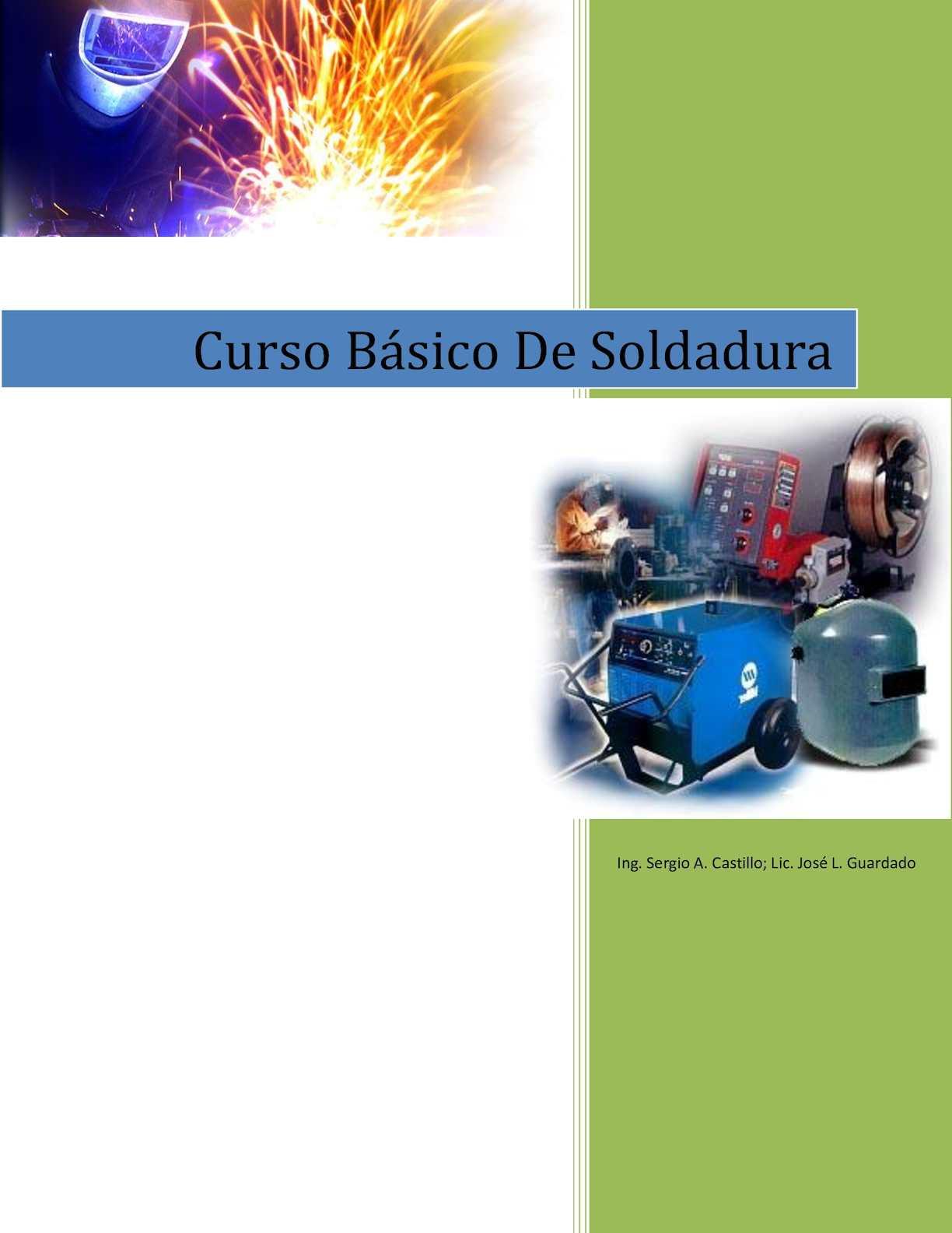 Curso Básico de Soldadura; Ing Sergio A. Castillo, Lic. José L. Guardado