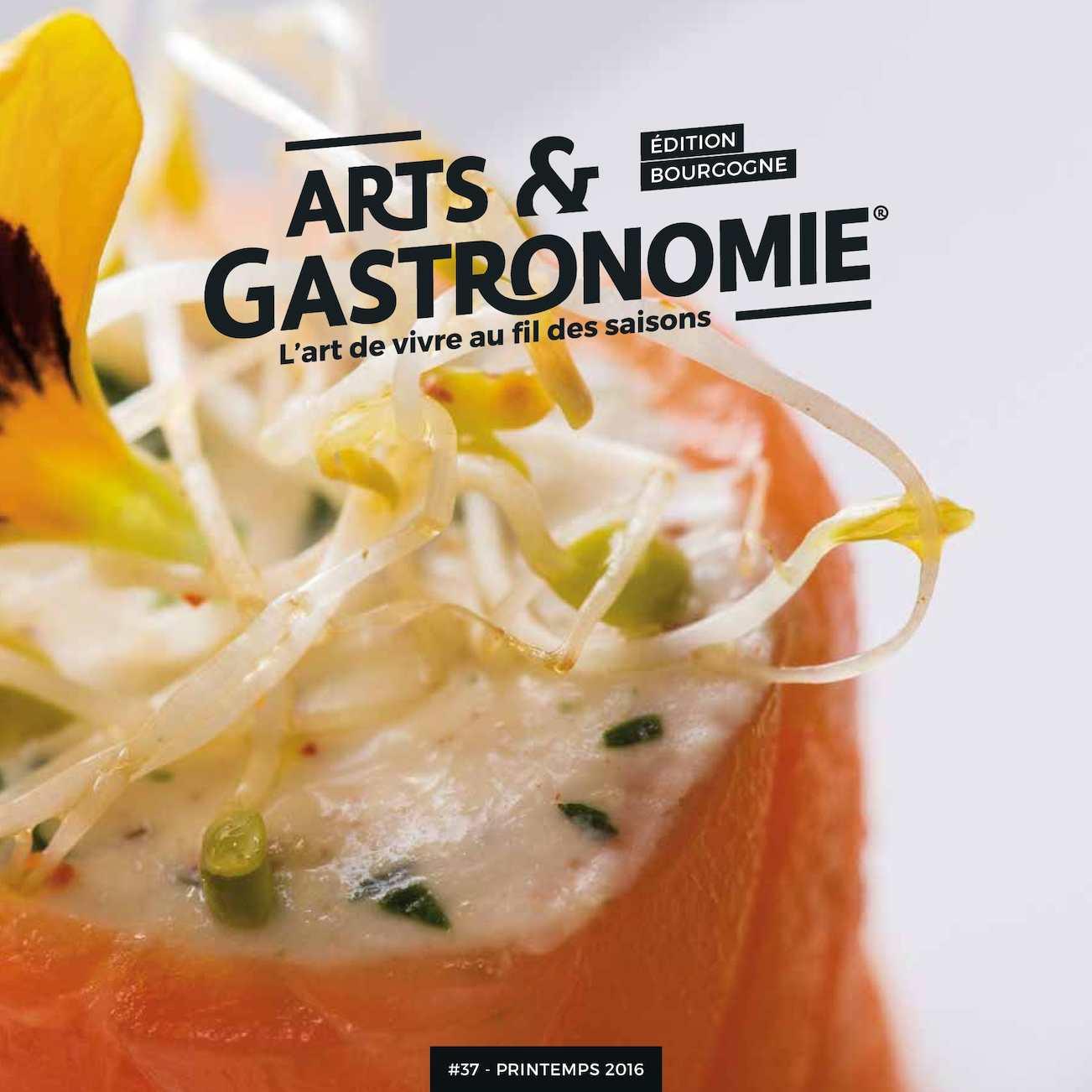 Arts & Gastronomie Bourgogne n°37 - Printemps 2016