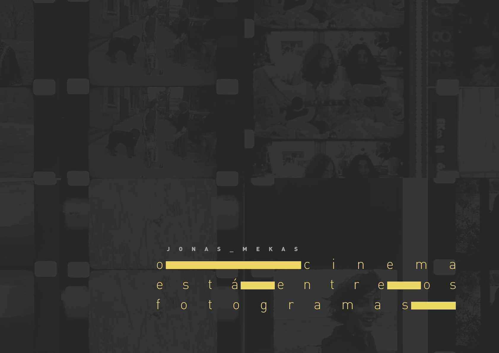 Jonas Mekas: O Cinema Está Entre os Fotogramas