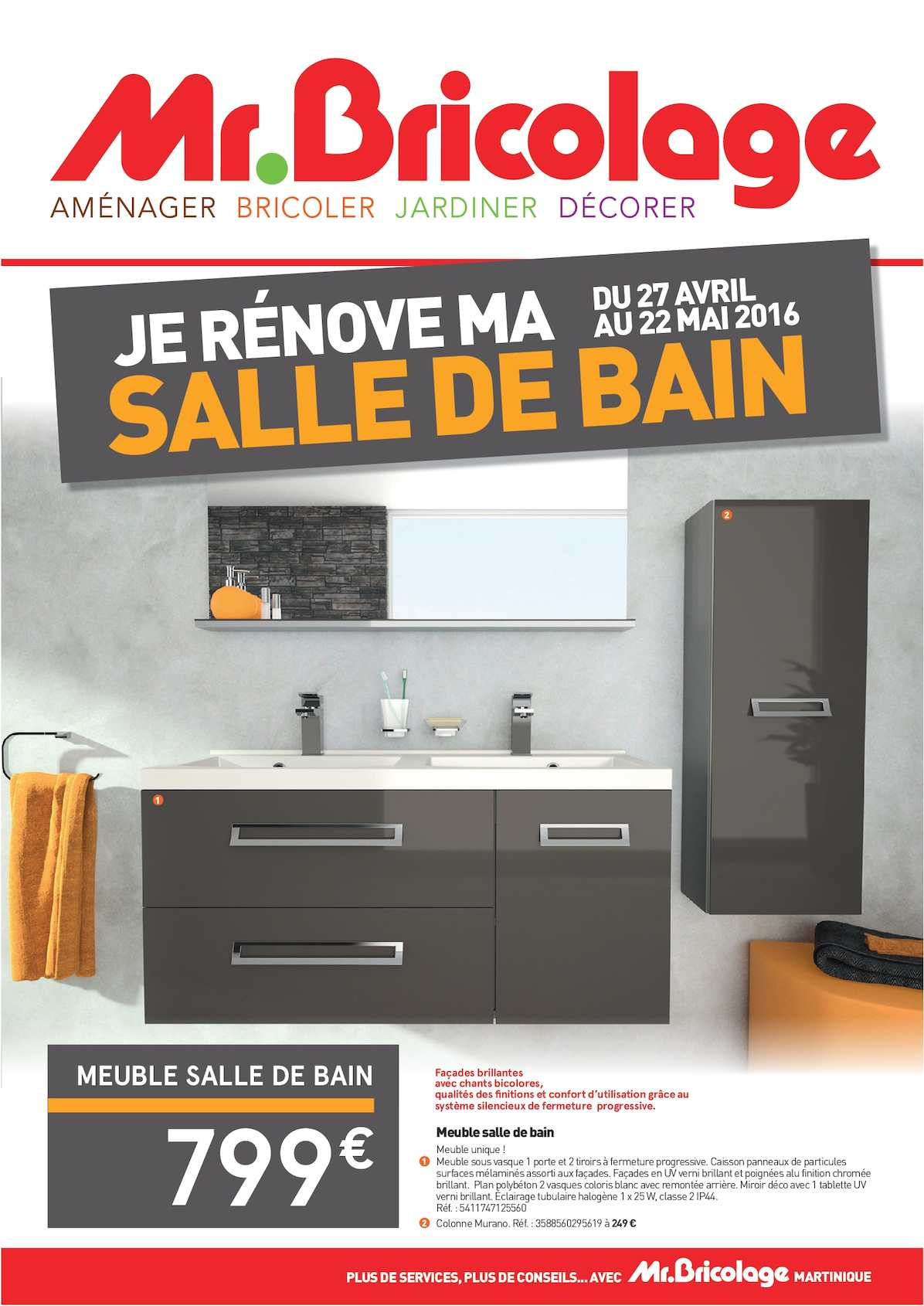 calam o mr bricolage martinique 16pages 27avr 22mai. Black Bedroom Furniture Sets. Home Design Ideas