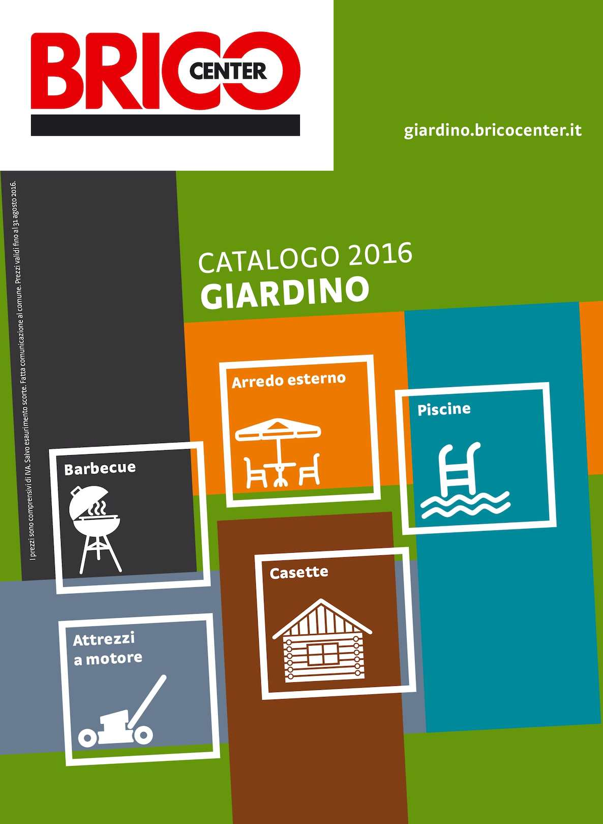 Calam o bricocenter giardino 2016 for Bricocenter catalogo 2016