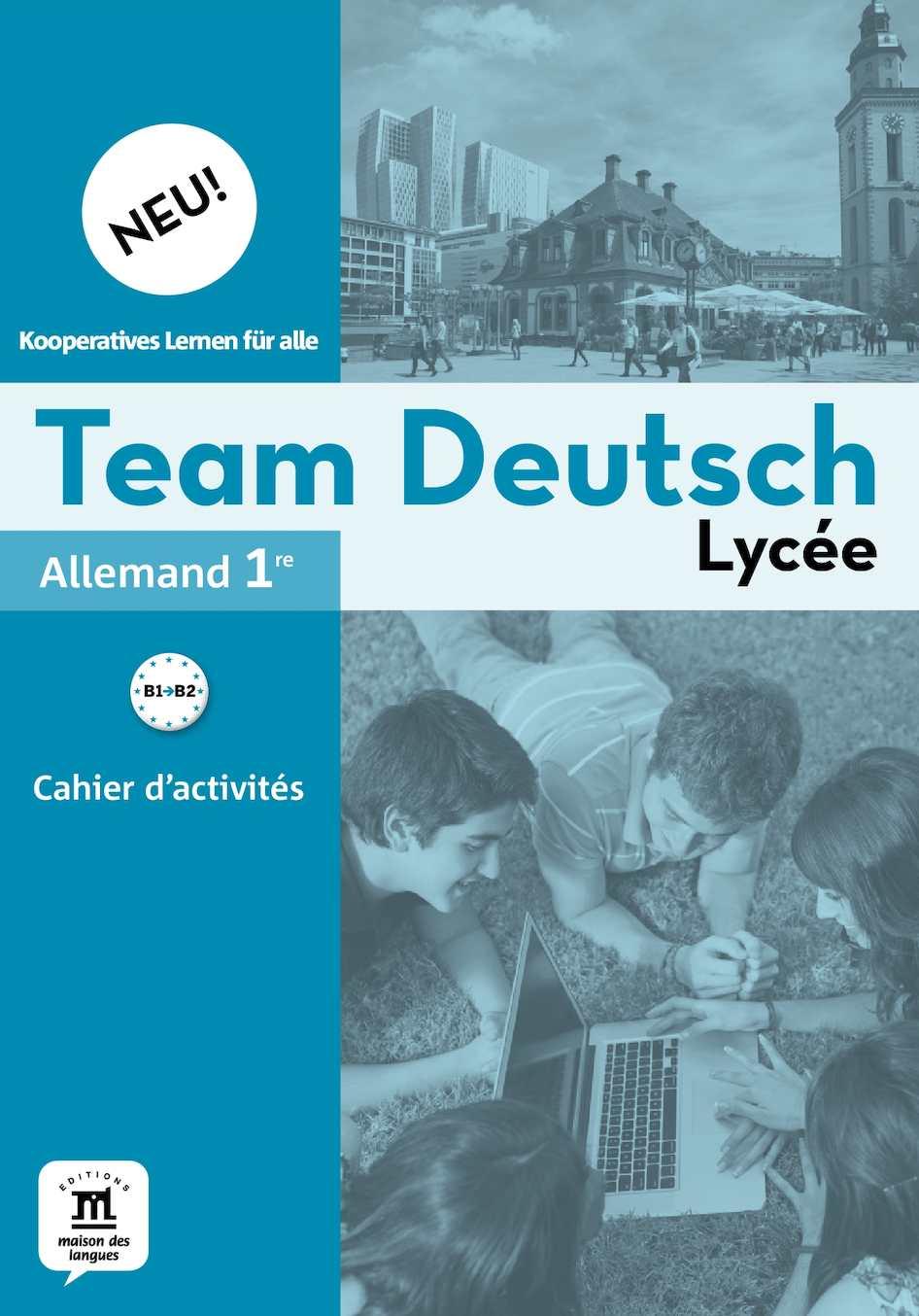 Team Deutsch Neu Lycee 1re - Cahier d'activités