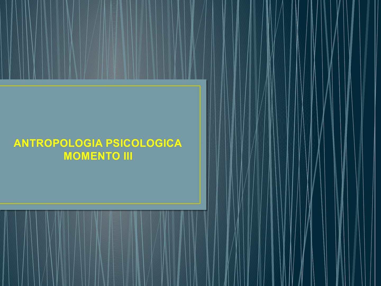 Antropología Psicológica Momento III