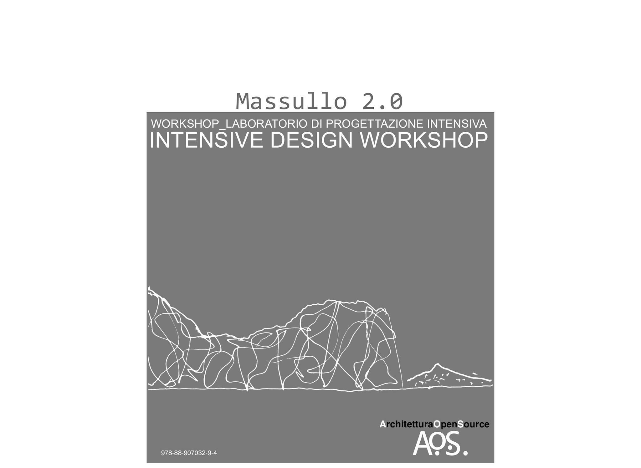 Massullo 2.0 WORKSHOP_LABORATORIO DI PROGETTAZIONE INTENSIVA INTENSIVE DESIGN WORKSHOP a cura di Maria Gelvi e Concetta Tavoletta