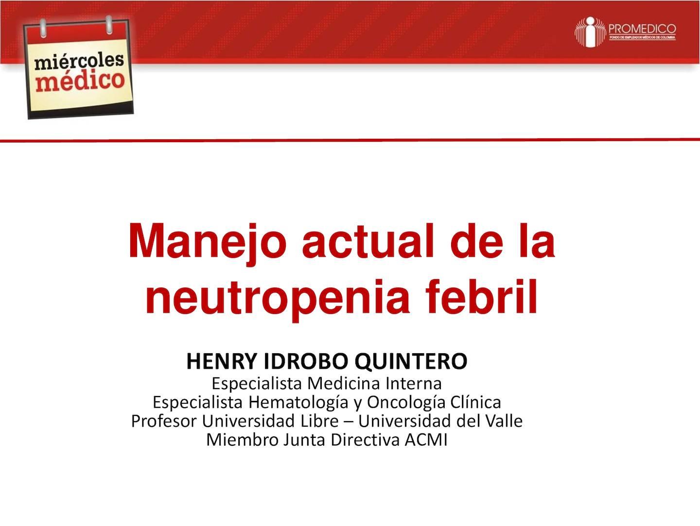 01 06 2016 Neutropenia Febril Dr Henry Idrobo