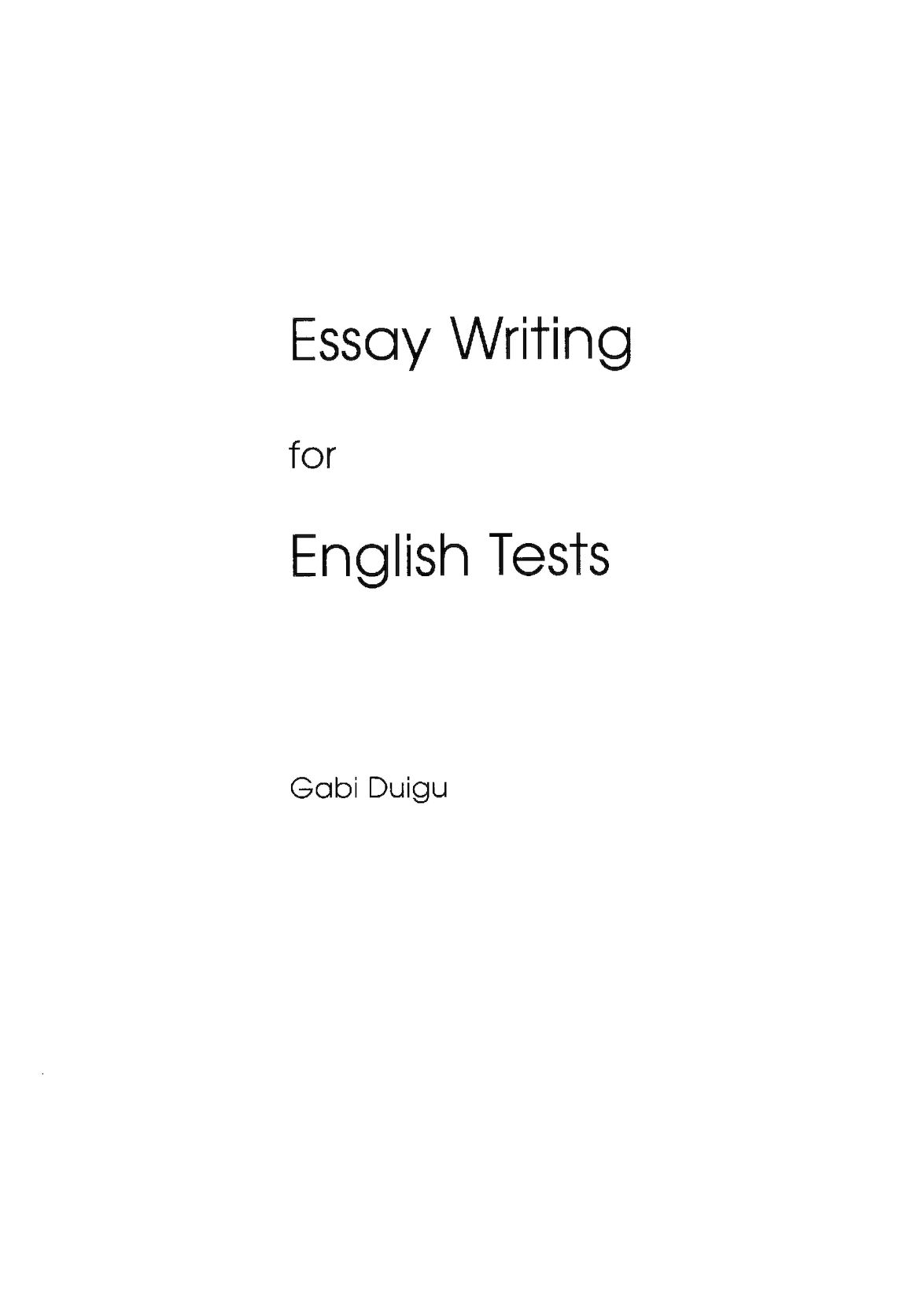 essay writing for english tests author gabi duigu Essay on essay writing tests english gobi duigu книг выложен группой vkcom/create_your_english @ gabi duigu 2002 all rightsreserved revised and.