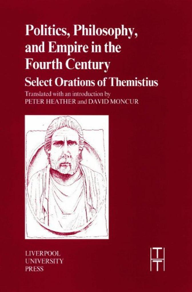 Themistius Politics, Philosophy And Empire