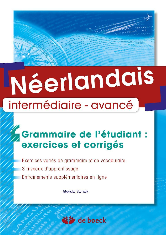 Néerlandais - Grammaire de l'étudiant: exercices et corrigés