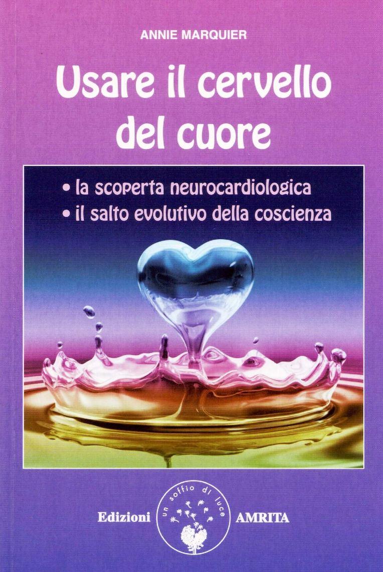 Usare Il Cervello Del Cuore Annie Marquier