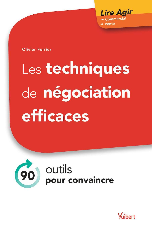 9782311621600_Les techniques de négociation efficaces - 90 outils pour convaincre
