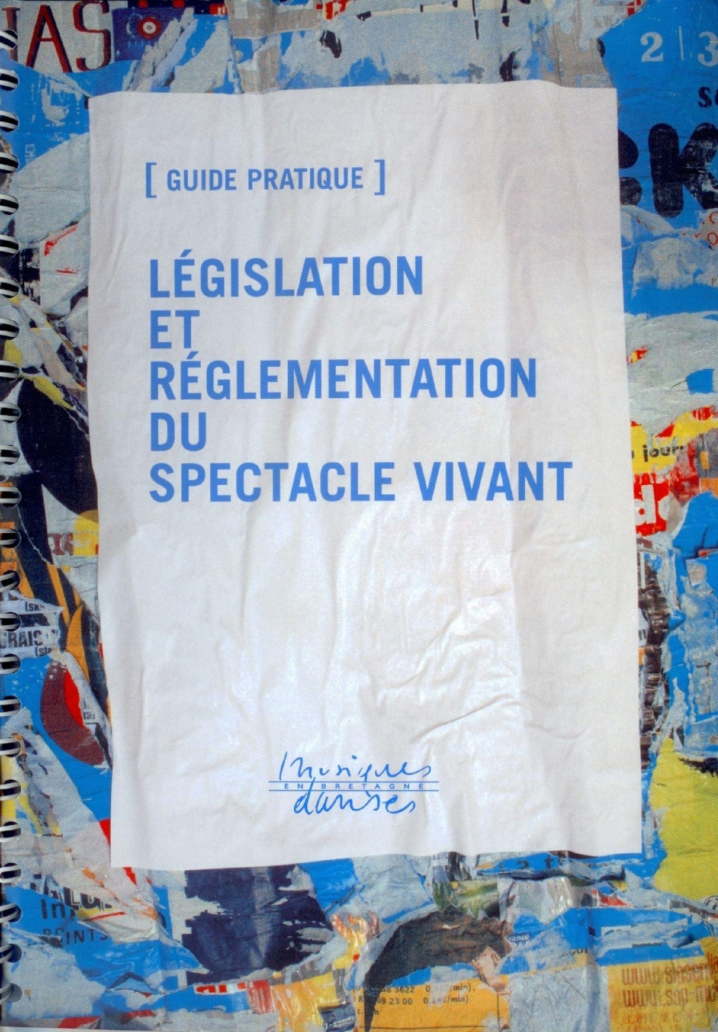Guide législation et réglementation du spectacle Vivant [Avril 2011]