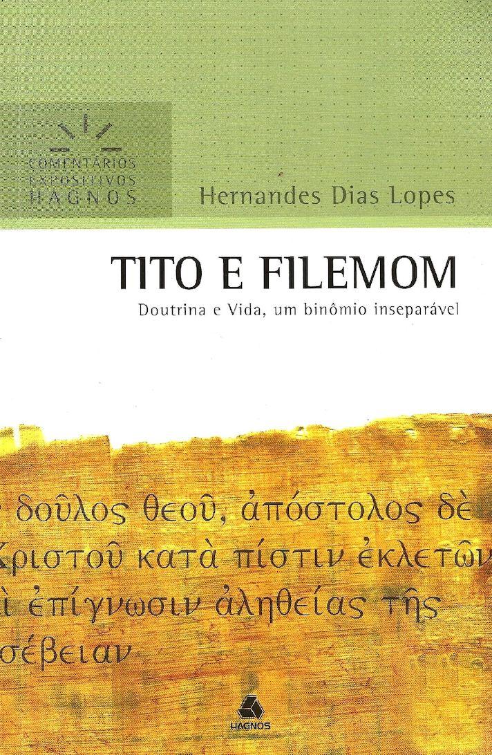 Comentário Expositivo Hagnos - Tito E Filemom - Hernandes Dias Lopes
