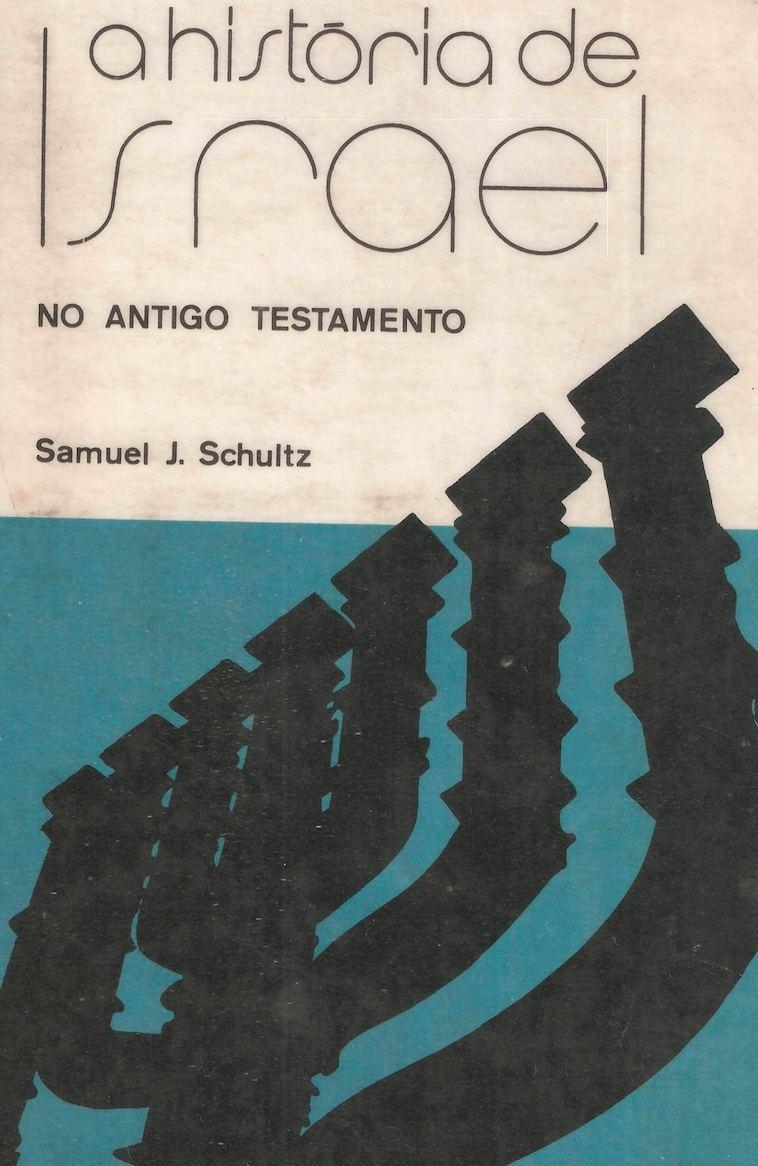 A histria de israel no antigo testamento samuel j schultz page 1 fandeluxe Choice Image