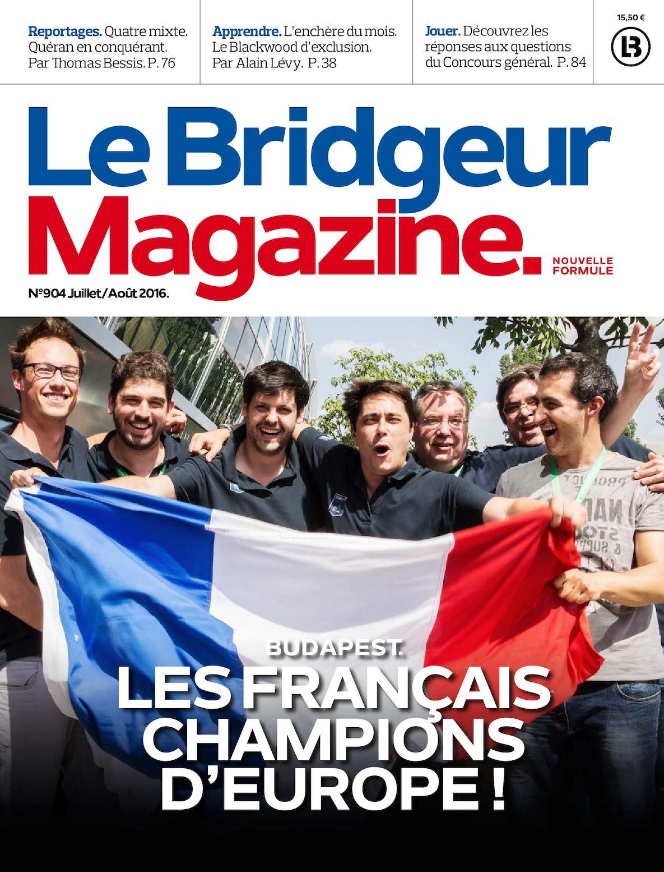 Le Bridgeur Magazine N°904 - Juillet/Août 2016