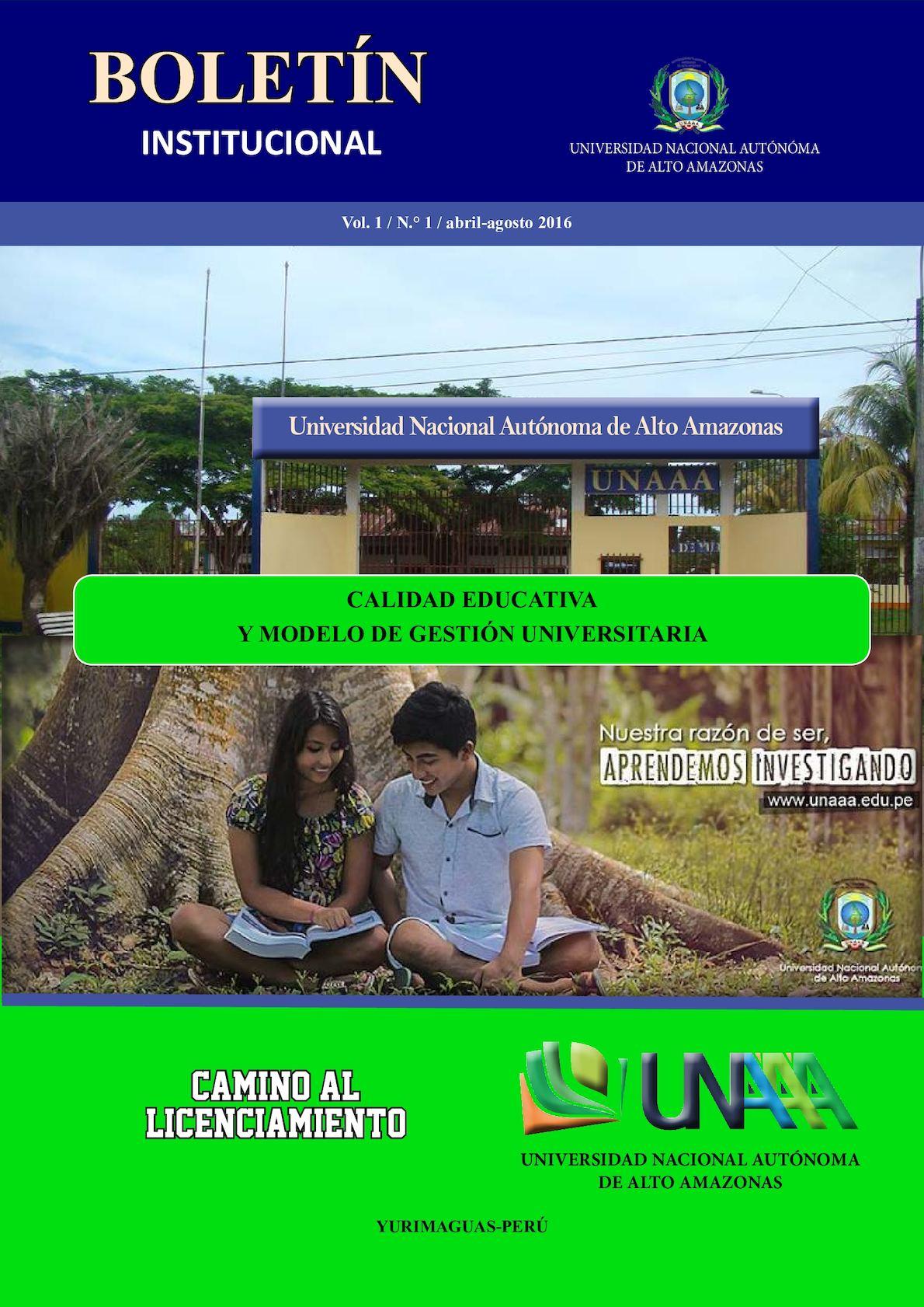 BOLETÍN INSTITUCIONAL DE LA UNIVERSIDAD NACIONAL AUTÓNOMA DE ALTO AMAZONAS (UNAAA)