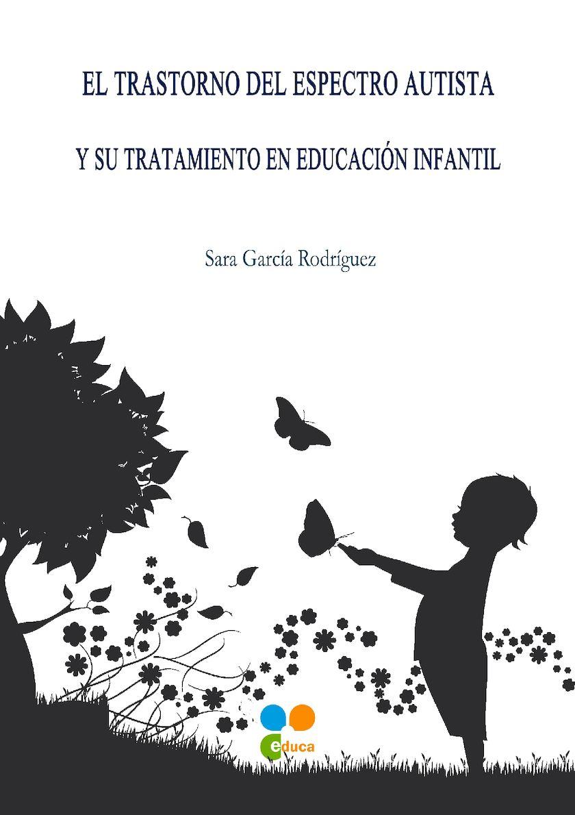EL TRASTORNO DEL ESPECTRO AUTISTA Y SU TRATAMIENTO EN EDUCACIÓN INFANTIL