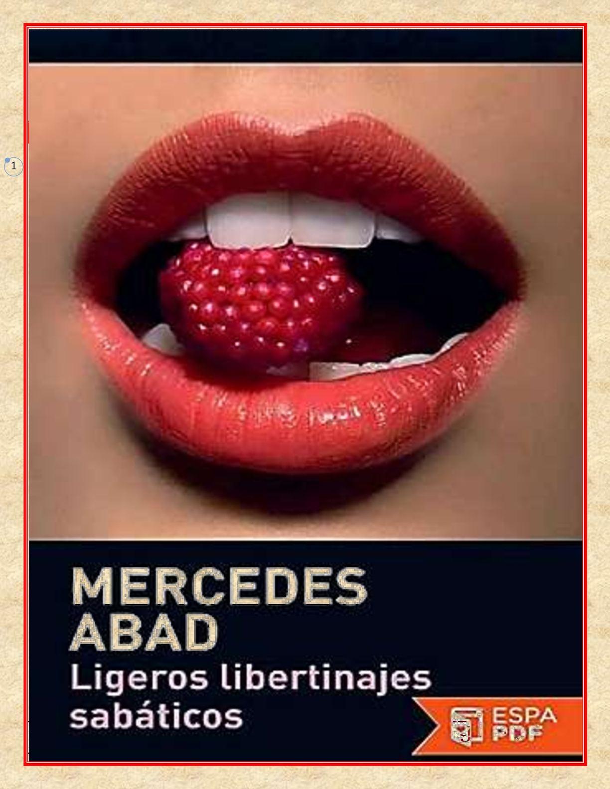 Libro N° 3432 Ligeros Libertinajes Sabáticos Abad, Mercedes Colección E O Enero 7 De 2017