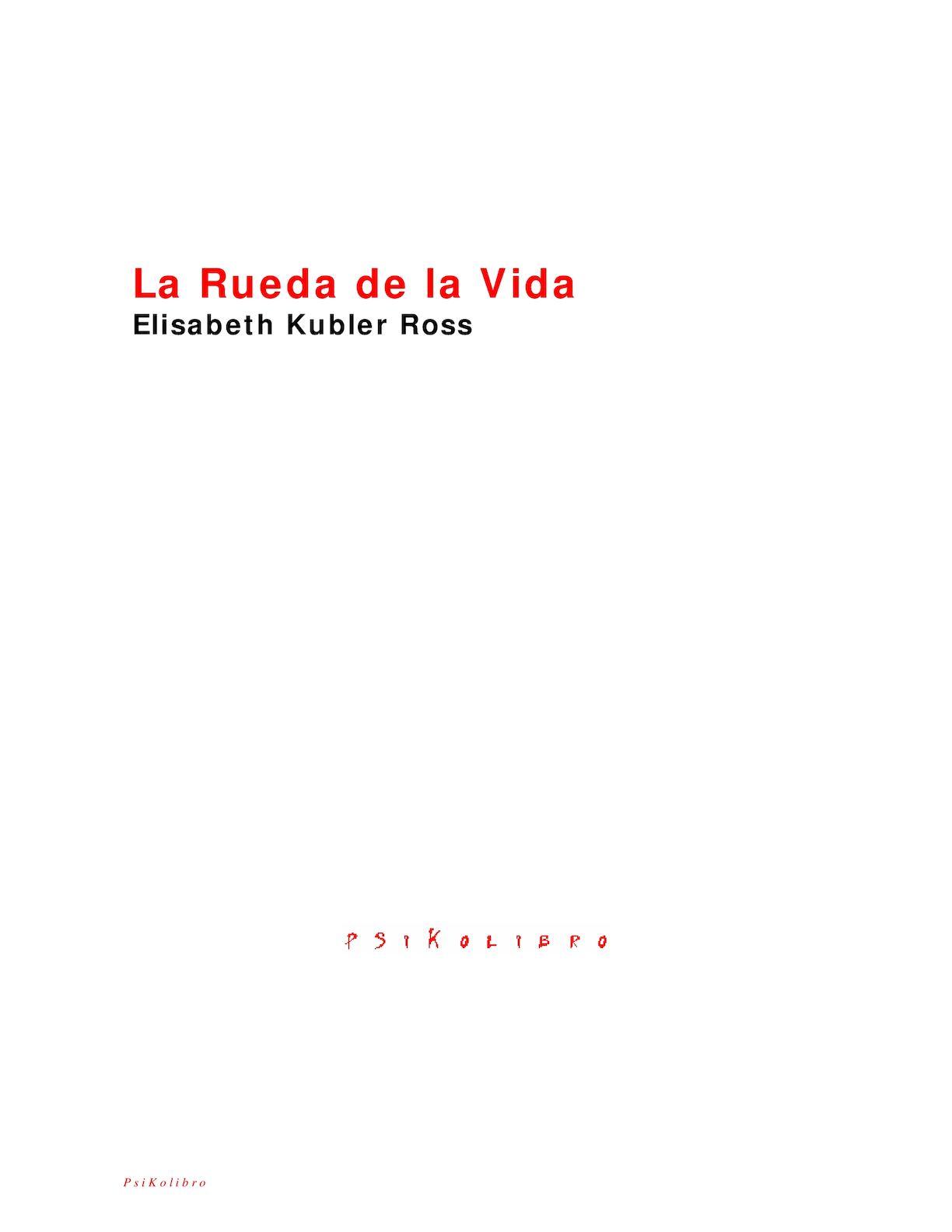Calaméo - Kübler Ross, Elisabeth La Rueda De La Vida