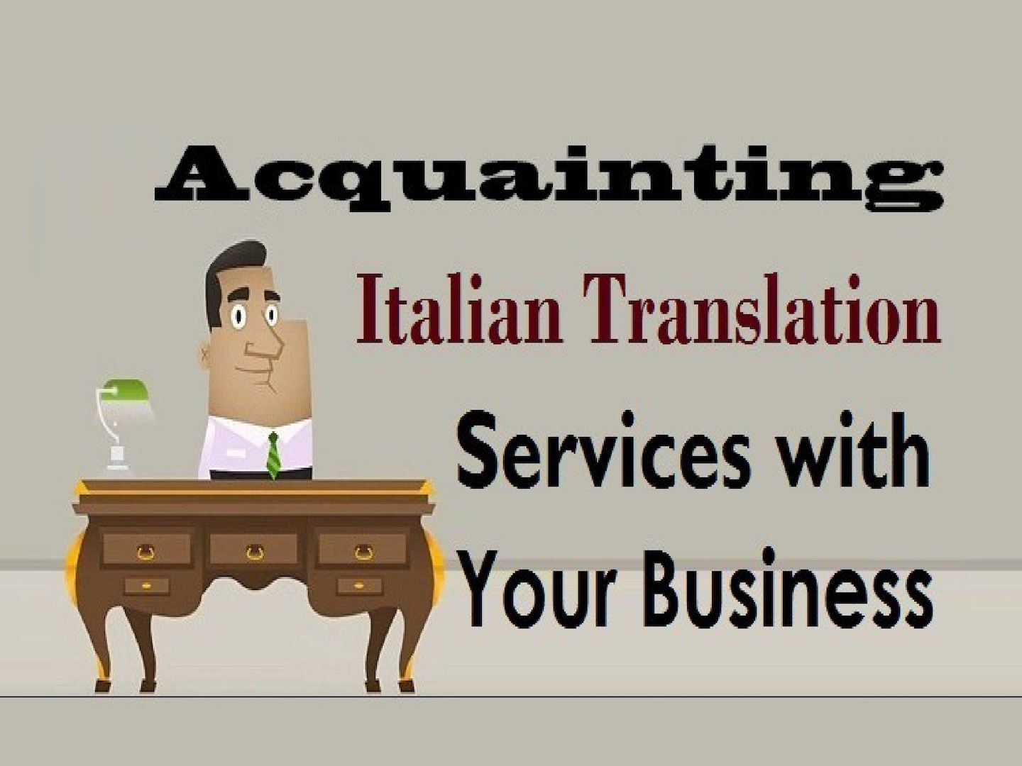 Acquainting Italian Translation Services with your Business
