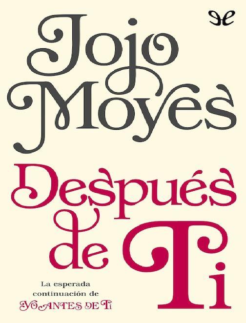 Calaméo - Despues De Ti Jojo Moyes