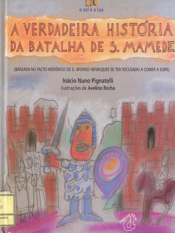 A Verdadeira História Da Batalha De S Mamede
