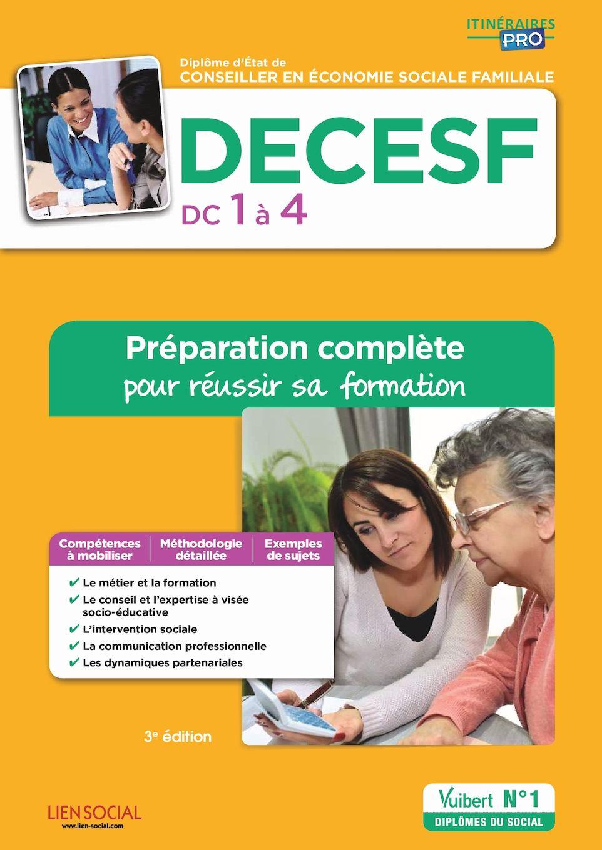 9782311204568_DECESF - Domaines de compétences 1 à 4 - Préparation complète pour réussir sa formation - Diplôme d'État de Conseiller en économie sociale familiale
