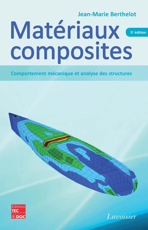 Matériaux composites (5° Éd.) : Comportement mécanique et analyse des structures, BERTHELOT Jean-Marie - Pages liminaires