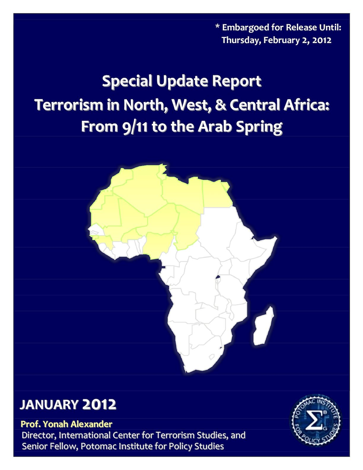 2012 Special Update Report 'Terrorism In N W & C Africa From 9 11 To Arab Spring' ICTS Potomac FINAL EMBARGOED 31Jan2012