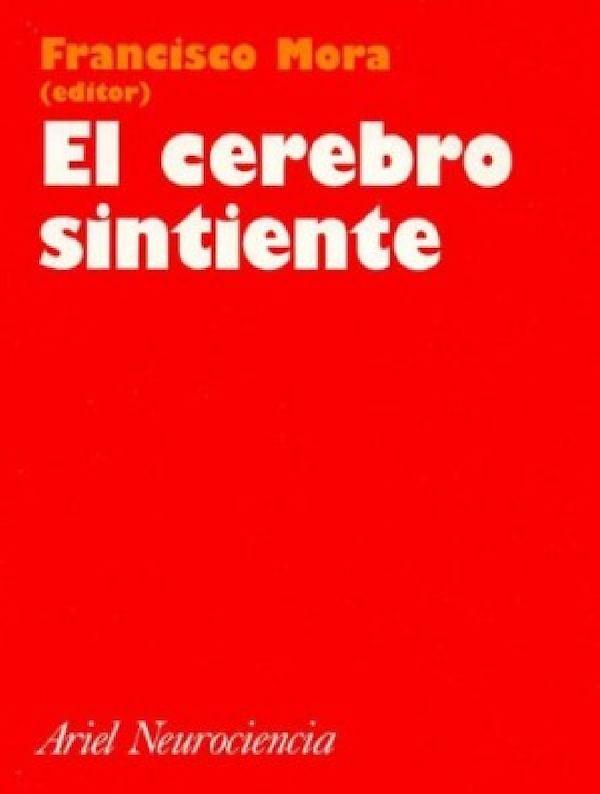 06. El Cerebro Sintiente, Francisco Mora
